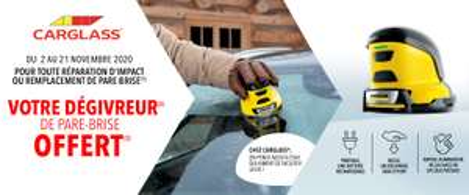 Dégivreur de pare-brise Karcher offert pour toute réparation d'impact ou remplacement de vitrage sur un véhicule léger chez Carglass
