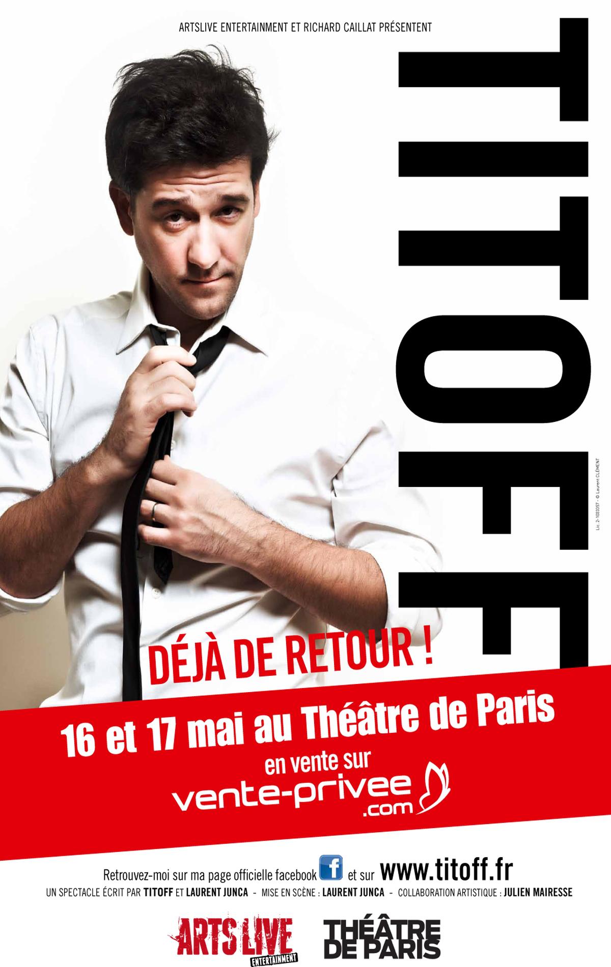 vente privée spectacle de titoff le 16 et 17 mai theatre de paris (spectacle enregistré pour le dvd)
