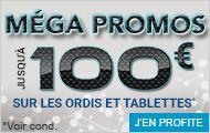 30€ de réduction dès 500€ d'achat sur les ordinateurs et tablettes, -50€ dès 800€ d'achat et 100€ dès 1500€ d'achat