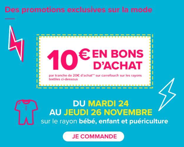 10€ en bons d'achat par tranche de 20€ d'achat sur les rayons Mode Bébé, Enfant & Puériculture