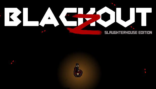 Blackout Z: Slaughterhouse Edition gratuit sur PC (Dématérialisé)