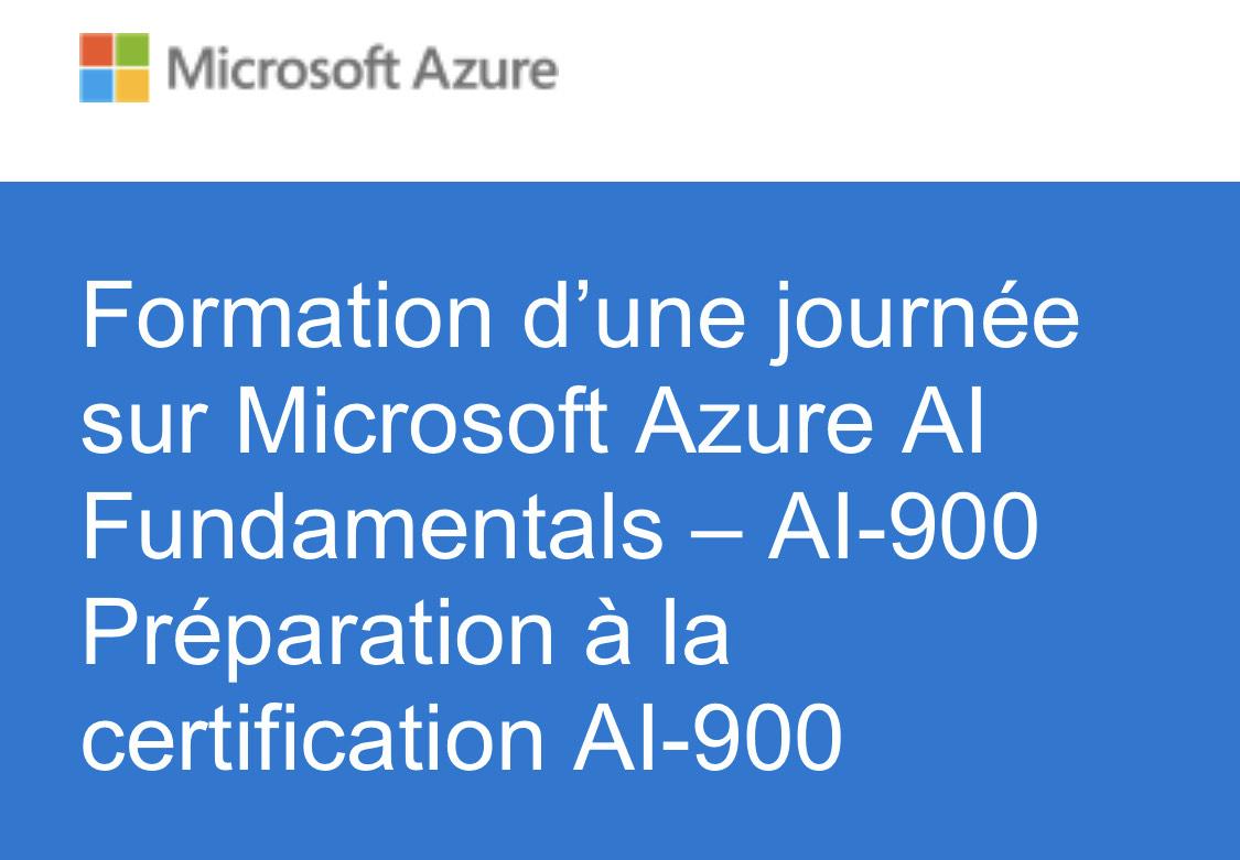 Cours en ligne gratuit Microsoft Azure AI Fundamental AI-900 - préparation à la certification (en français, dématérialisé)
