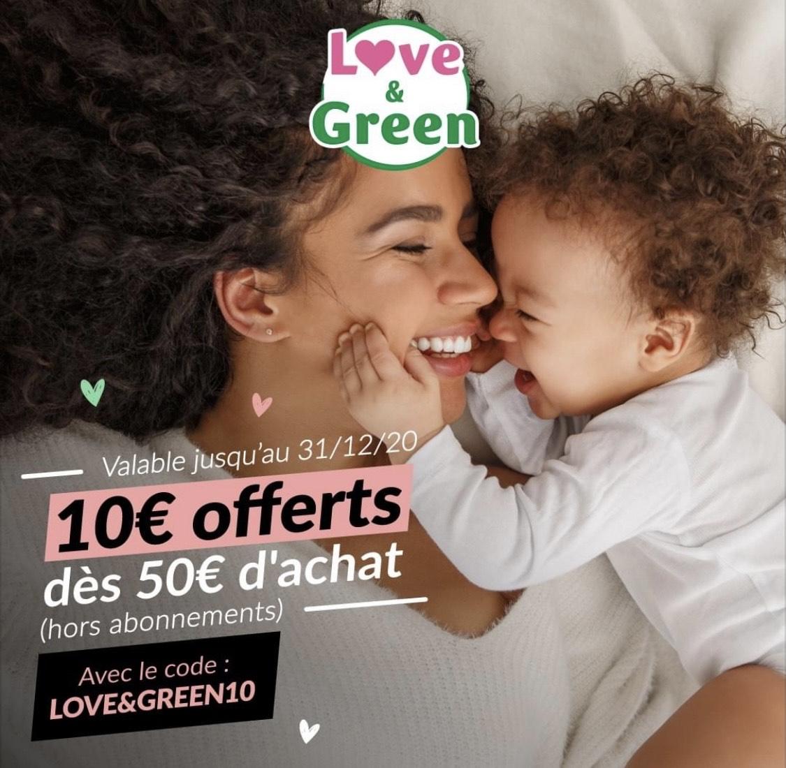 10€ de réduction dès 50€ d'achat (hors abonnement, loveandgreen.fr)