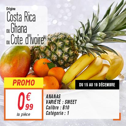Ananas Sweet (cat. 1, calibre B10, différentes origines) ou mangue affinée (cat. 1, origine Brésil ou Pérou)