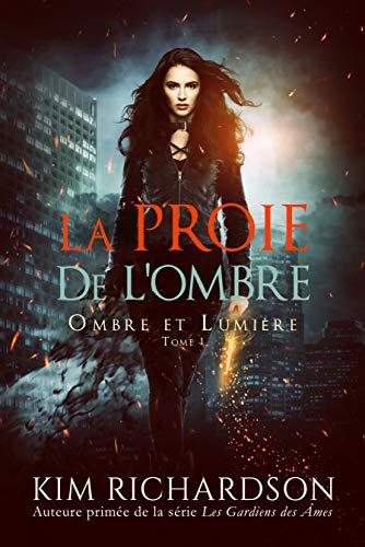 eBook Ombre et Lumière - Tome 1 : La proie de l'ombre (Dématérialisé - Kindle)