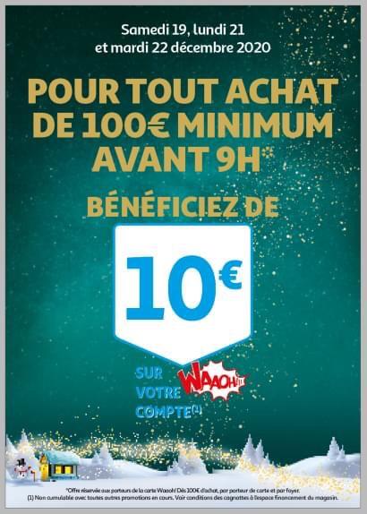 10€ offerts sur la carte pour tout achat de plus de 100 € avant 9h - Auchan