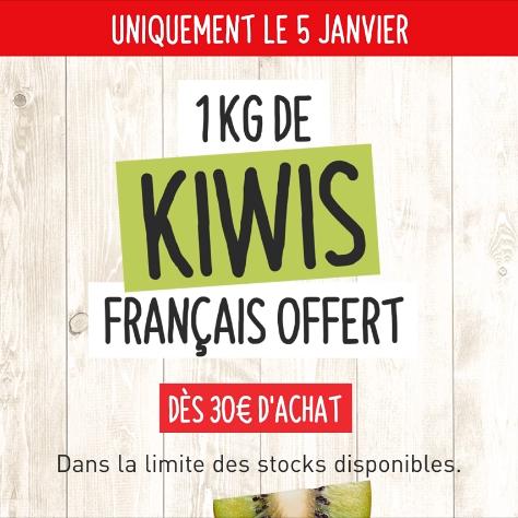 1Kg de Kiwis (Origine France) offerts dès 30€ d'achat en magasin