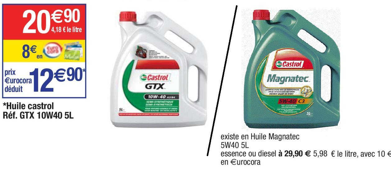 Huile moteur Castrol GTX 10W40 ou Magnatec 5W40 C3 ou DPF (avec 8€ en €uro Cora)