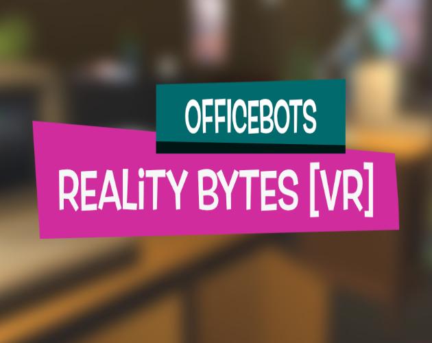 OfficeBots: Reality Bytes [VR] Gratuit sur PC (Dématérialisé - DRM-Free)