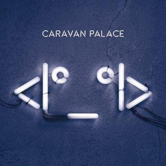 Album Vinyle Caravan Palace - Robot (+3€ sur le compte fidélité pour les adhérents)