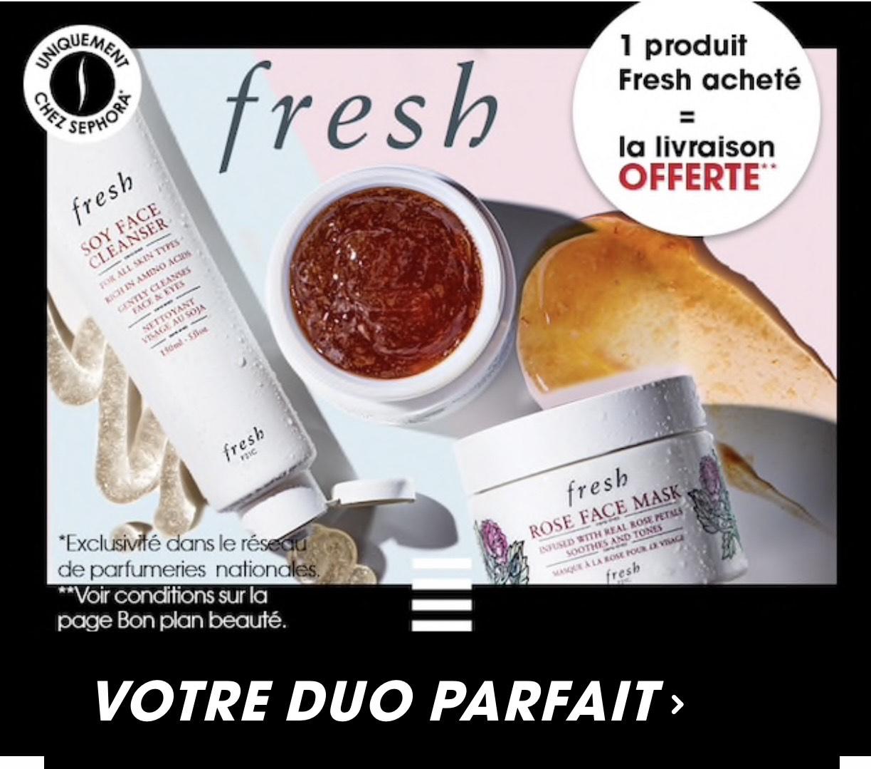 Sephora 1 article Fresh acheté = la livraison gratuite