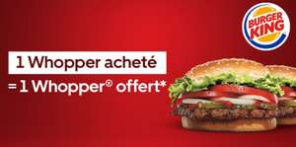 1 Whopper acheté = 1 Whopper offert chez Burger King