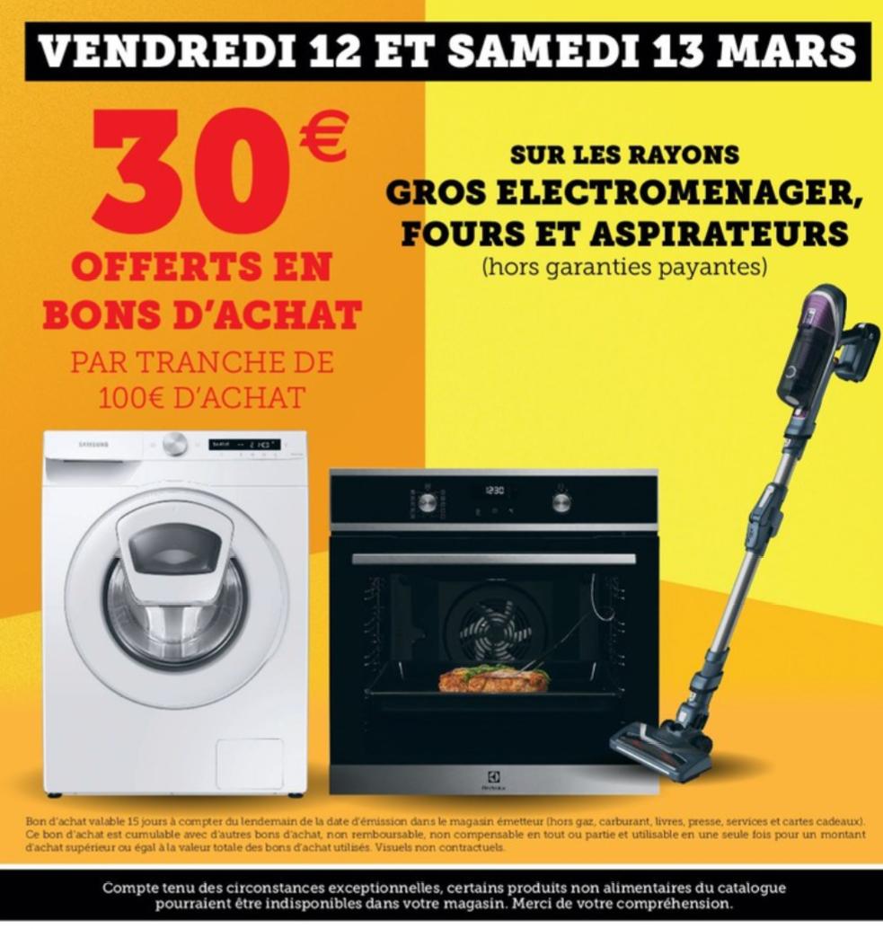 30€ offerts en bons d'achat par tranche de 100€ d'achat sur les rayons gros électroménager, fours et aspirateurs