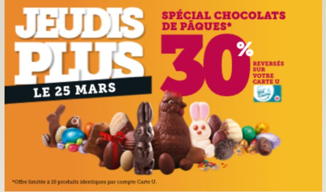 [Carte de fidélité] 30% remboursés sur la Carte U sur les Chocolats de Pâques (sur Prix avant remise!!!)