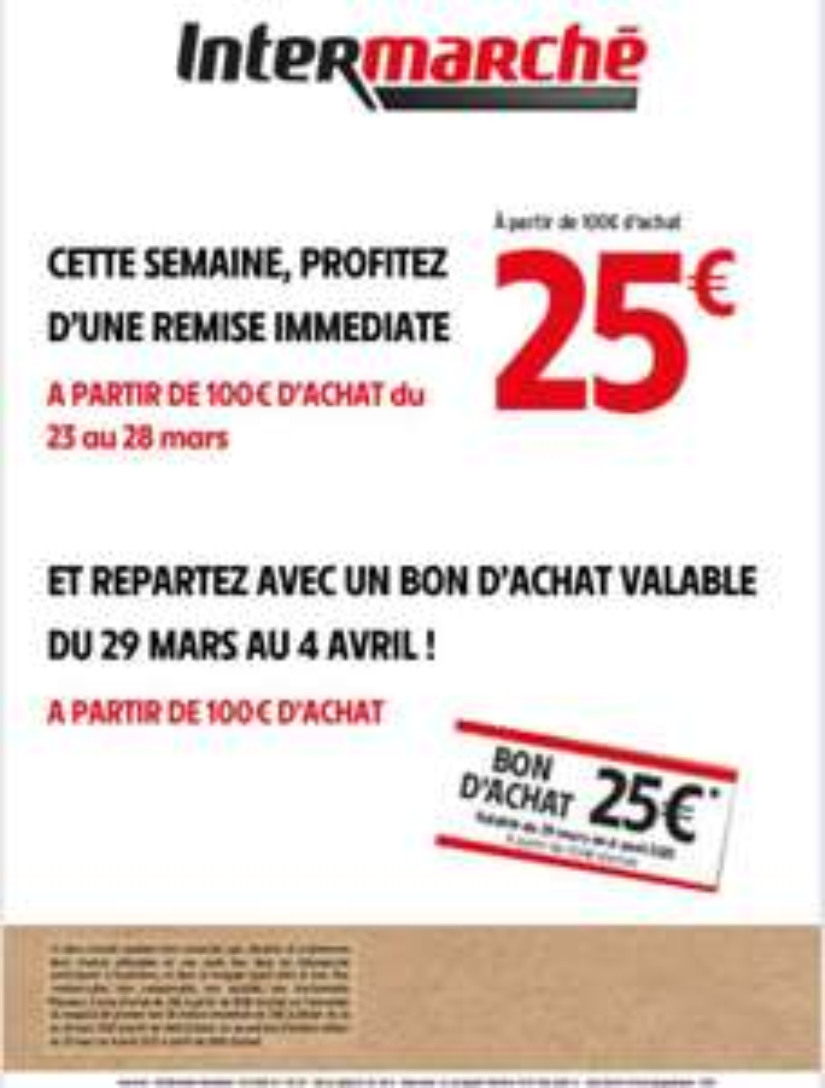 25€ de remise immédiate à partir de 100€ d'achat et 25€ offerts en bon d'achat pour 100€ d'achat (Magasins participants)