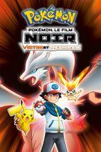 Pokémon, le film : Noir – Victini et Reshiram / Pokémon, le film : Blanc – Victini et Zekrom Visionnables Gratuitement (Dématérialisé)