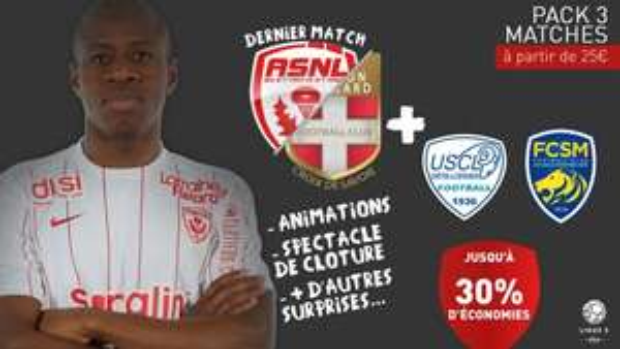 Pack 3 matchs Fin de saison (ASNL - Créteil/Sochaux/Evian)