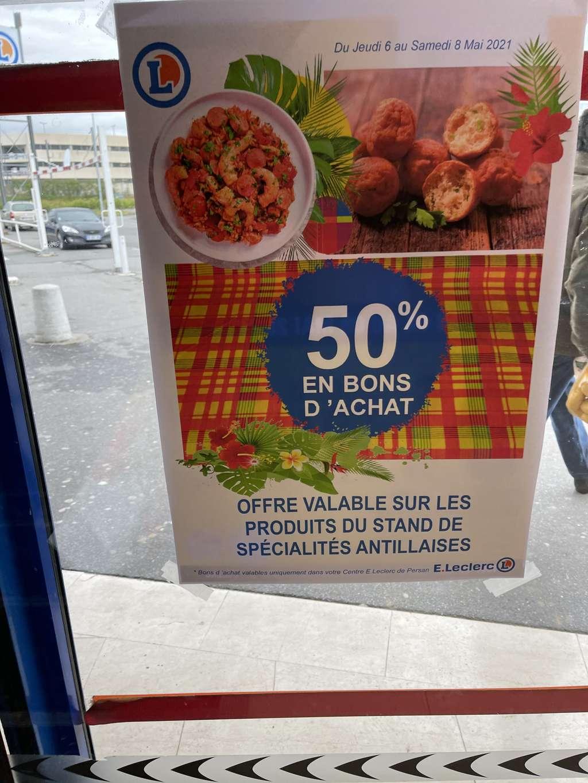 50% offerts en bon d'achat sur le stand Antillais - E.Leclerc Persan (95)