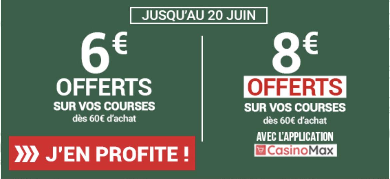 6€ de réduction dès 60€ d'achats (8€ dès 60€ via l'application Casino Max)