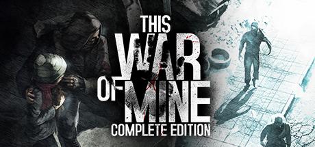 This War of Mine: Complete Edition sur PC (Dématérialisé)