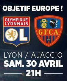 Places pour le match de Football : OL vs Ajaccio du Samedi 30 avril 21h au Parc Olympique Lyonnais