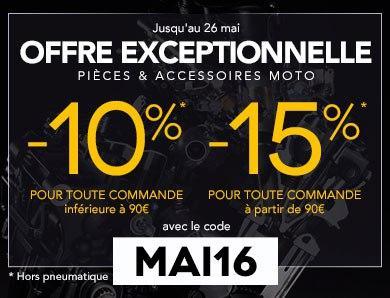 10% de réduction sans minimum d'achat (ou 15% dès 90€)  sur les pièces et accessoires moto (hors bons plans)