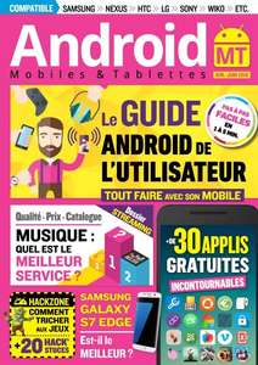 Magazine Android Mobiles et Tablettes n°33 Gratuit (version numérique)