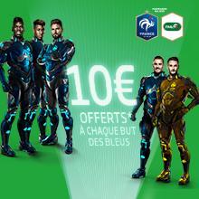 """10€ offerts par but des bleus à condition d'avoir parié au moins 10€ """"Score Exact"""" ou """"Score Exact Multichoix"""" s"""