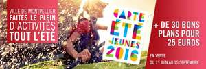 [12-29 ans] Carte Eté Jeunes, 30 activités à Montpellier