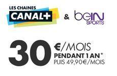 Abonnement mensuel aux chaînes Canal+ et beIN Sports (pendant un an)