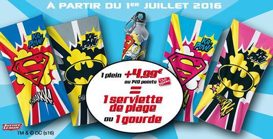 1 plein d'essence + 4,99 € ou 149 points Club = 1 serviette de plage ou une gourde DC Comics offerte