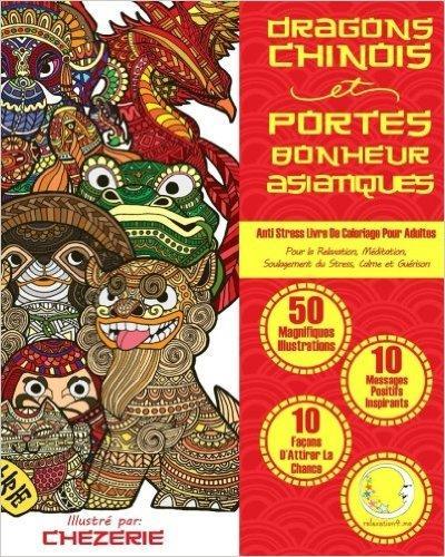 Livre De Coloriage Pour Adultes : Dragons Chinois Et Portes-Bonheur Asiatiques