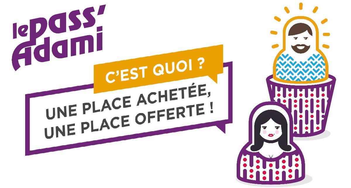 1 place achetée, 1 place offerte parmi une sélection de 100 salles de spectacle du Grand Paris