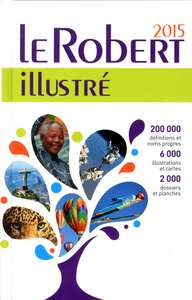 Dictionnaire Le Robert illustré 2015