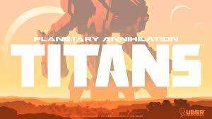 Jeu Planetary Annihilation : Titan sur PC (Dématérialisé - Steam)