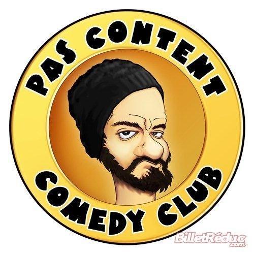 Billets gratuits pour le Spectacle Pas Content Comedy Club (Consommation obligatoire)