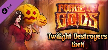 DLC Forge of Gods: Twilight Destroyers  Pack Gratuit sur PC (Dématérialisé - Steam)