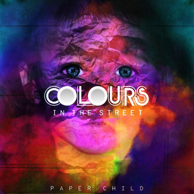 "Colours in the Street – single de la semaine ""Paper Child"" gratuit"