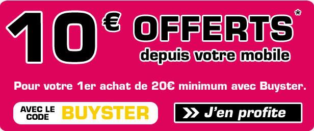 10€ offerts  pour tout 1er achat de 20€ minimum avec Buyster (depuis votre mobile)