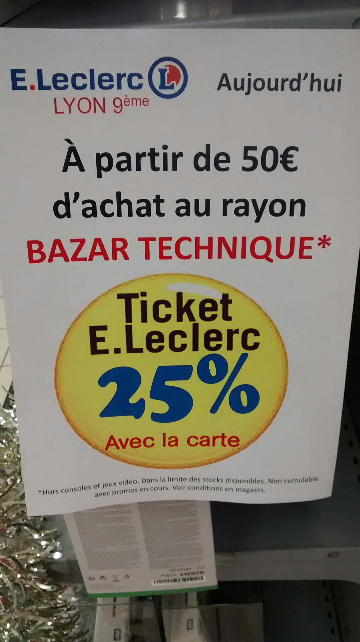 25% en ticket Leclerc dès 50€ d'achat au rayon bazar technique (hors jeux vidéo)