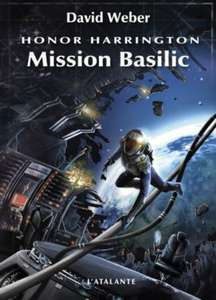 Ebook Science fiction : Honor Harrington Tome 1 - Mission Basilic de David Weber Gratuit (Au lieu de 9,99€)