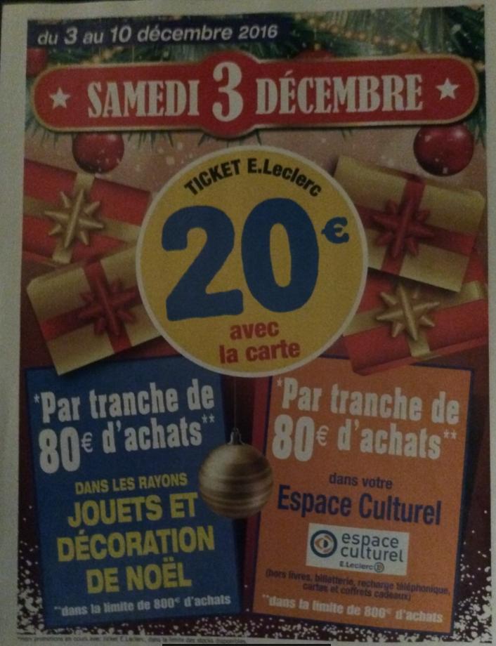 20€ offerts en Ticket Leclerc par tranche de 80€ d'achat sur l'Espace Culturel (hors livres) et les jouets et décoration de Noël, dans la limite de 800€ d'achats