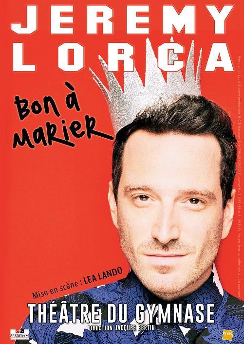 """Invitation au spectacle comique Jeremy Lorca dans """"Bon à marier"""" au Théatre du Gymnase à Paris"""
