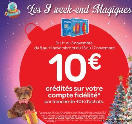 10€ offerts tous les 40€ d'achat sur une sélections de produits (carte de fidélité Carrefour)