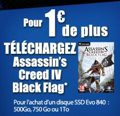 Pour l'achat d'un SSD Samsung EVO 840 (500Go ,750Go , 1To) : Assassin's Creed 4 Black Flag