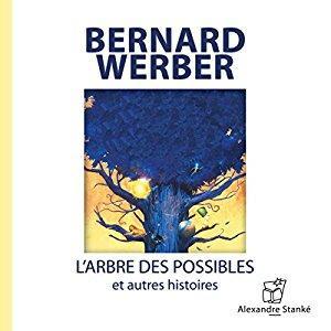 Livre audio L'Arbre des Possibles et Autres Histoires de Bernard Werber gratuit (dématérialisé)