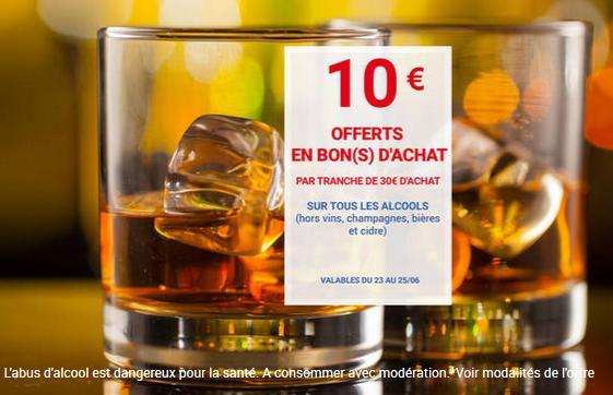 10€ offerts en bon d'achat par tranche de 30€ d'achat sur tous les Alcools (hors exceptions)