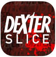 Dexter Slice Gratuit sur Android et iOS (au lieu de 4.49€ et 3.99€)