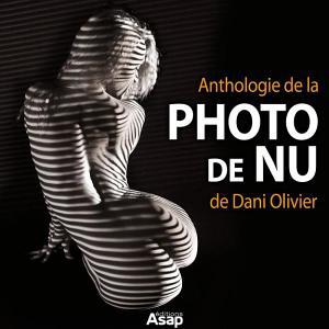 Anthologie de la photo de nu de Dani Olivier gratuit