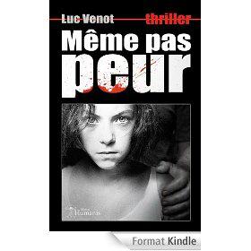"""Ebook Kindle """"Même pas peur"""" Gratuit (Prix Broché 17,88€)"""